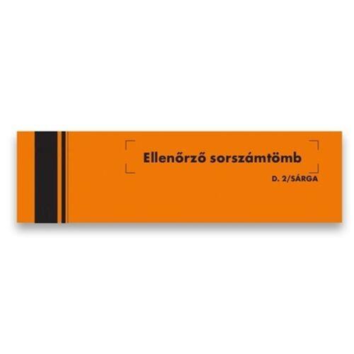 """D.2/SARGA 146x40mm 100lapos sárga """"Ellenőrző sorszámtömb"""" nyomtatvány"""