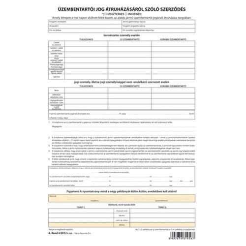"""A.REND.4/2012 A4 4lapos """"Üzembentartói jog átruházásáról szóló szerződés"""" nyomtatvány"""