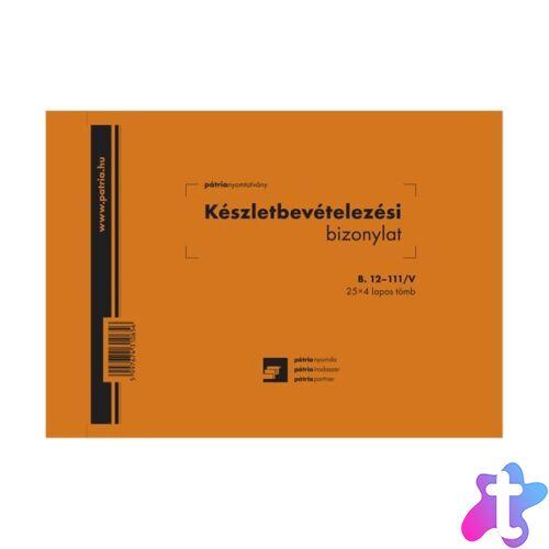 """B.12-111/V A5 25x4 fekvő """"Készletbevételezési bizonylat"""" nyomtatvány"""